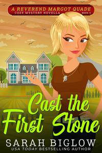 Cast the First Stone (A Reverend Margot Quade Cozy Mystery Novella #3)