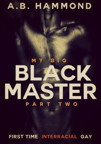 My Big Black Master - Book Two