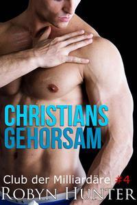 Christians Gehorsam - Club der Milliardäre #4
