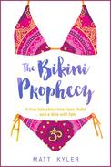 The Bikini Prophecy: A True Tale About Love, Loss, India and a Date With Fate