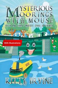 Mysterious Moorings with Mouse Peter & Emma's Magical Canal Adventure