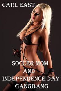 Soccer Mom and Independence Day Gang Bang