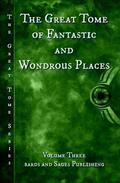 The Great Tome of Fantastic and Wondrous Places
