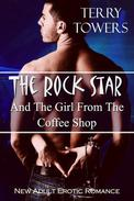 The Rock Star And The Girl From The Coffee Shop