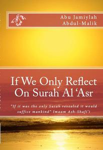 If We Only Reflect On Surah Al 'Asr