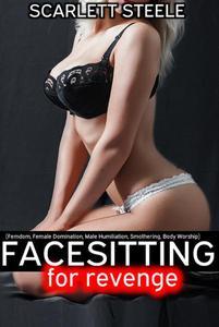 Facesitting for Revenge (Femdom, Female Domination, Male Humiliation, Smothering, Body Worship)