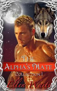 The Alpha's Mate-- Collection 1