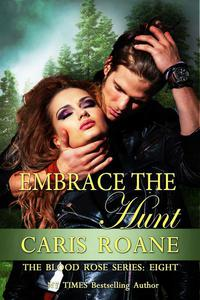 Embrace The Hunt: The Blood Rose Series #8