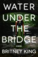 Water Under The Bridge: A Chilling Psychological Thriller
