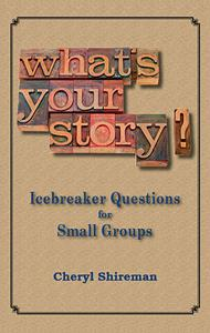 What's Your Story? Icebreaker Questions for Small Groups