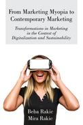 From Marketing Myopia to Contemporary Marketing:  Transformations in Marketing in the Context of  Digitalization and Sustainability