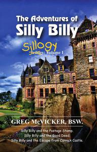 The Adventures of Silly Billy: Sillogy - Volume 1.