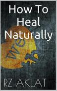How To Heal Naturally