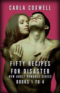 Fifty Recipes For Disaster New Adult Romance Series - Books 1 to 4