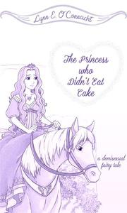 The Princess who Didn't Eat Cake