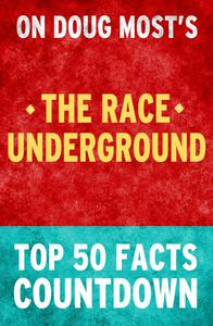 The Race Underground - Top 50 Facts Countdown