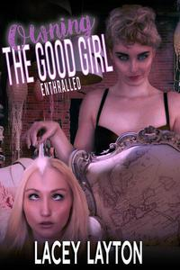 Owning the Good Girl: Enthralled