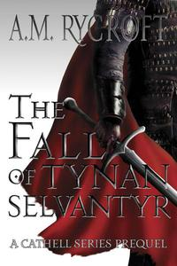 The Fall of Tynan Selvantyr