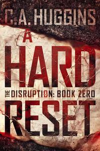 A Hard Reset: The Disruption (Book Zero)