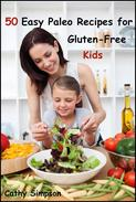 50 Easy Paleo Recipes for Gluten-Free Kids