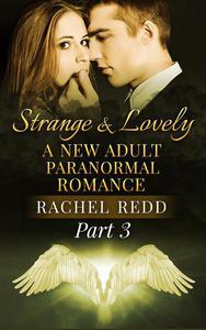 Strange and Lovely (Part 3)
