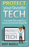 Protect Your Favorite Tech: Your geek-free guide to a secure and private digital life