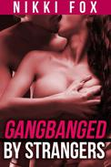 Gangbanged by Strangers (Exhibitionism Erotica/Mind Control Sex)