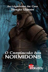 O Crepúsculo dos Normidons - Primeiro Episódio da Saga: As Lágrimas de Gea
