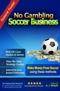 No Gambling Soccer Business - Make Money From Soccer Using These Methods