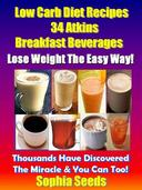 Low Carb Diet Recipes - 34 Atkins Breakfast Beverages