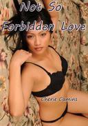 Not So Forbidden Love