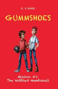 Gummshoes - Mission #1: The Nobbled Numbskull