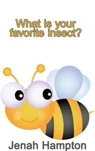 What Is Your Favorite Insect? (Illustrated Children's Book Ages 2-5)