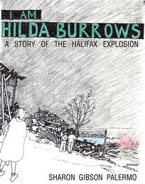 I Am Hilda Burrows: A Story of the Halifax Explosion