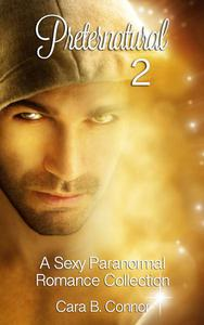 Preternatural 2: A Sexy Paranormal Romance Collection