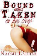 Bound & Taken in her Sleep
