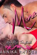 Mine: Alpha Male Tales, Volume 1