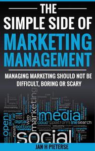 The Simple Side Of Marketing Management
