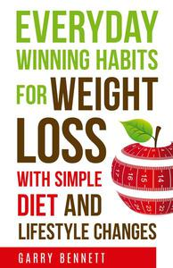 Everyday Winning Habits for Weight Loss, with Simple Diet and Lifestyle Changes