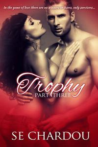 Trophy (Part Three)