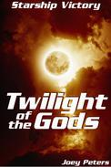 Starship Victory: The Twilight of the Gods