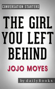 The Girl You Left Behind: A Novel by Jojo Moyes   Conversation Starters