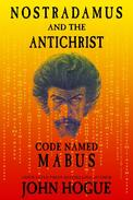 Nostradamus and the Antichrist--Code Named: Mabus