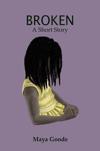 Broken: A Short Story