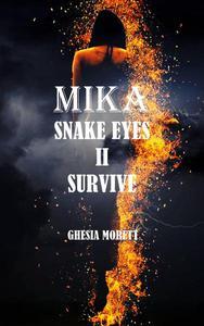 Mika snake eyes II