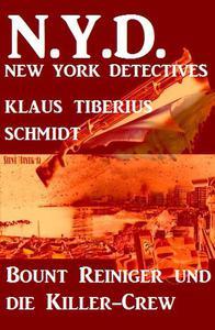 Bount Reiniger jagt die Killer-Crew: N.Y.D. - New York Detectives