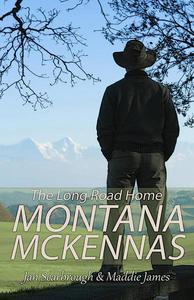 The Montana McKennas: The Long Road Home