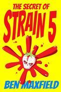 The Secret of Strain 5