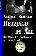 Die Mega Killer Romane: Hetzjagd im All