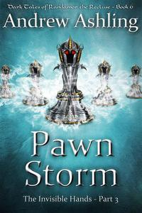 The Invisible Hands - Part 3: Pawn Storm